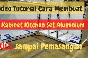 Cara Membuat Kitchen Set dari Aluminium